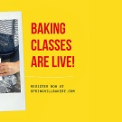 Baking Classes are LIVE!